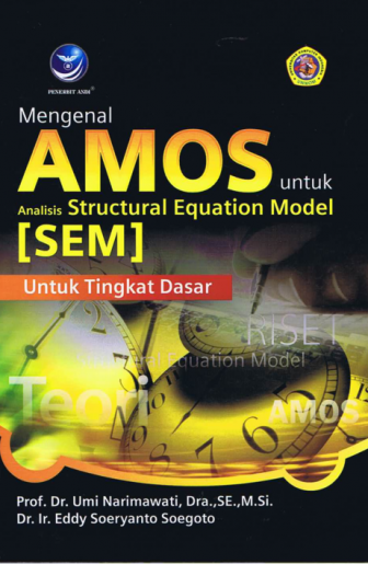 Mengenal AMOS untuk Analisi Structural Equation Model [SEM]